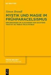 Mystik und Magie im Frühparacelsismus