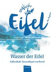 ENDLICH EIFEL - Wasser der Eifel
