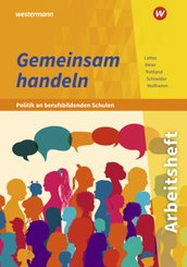 Gemeinsam handeln / Gemeinsam handeln - Politik an berufsbildenden Schulen