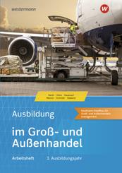 Ausbildung im Groß- und Außenhandel 3. Ausbildungsjahr - Kaufmann/Kauffrau für Groß- und Außenhandelsmanagement: Arbeits