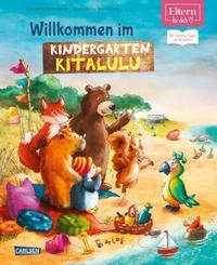 Willkommen im Kindergarten Kitalulu (ELTERN-Vorlesebuch)