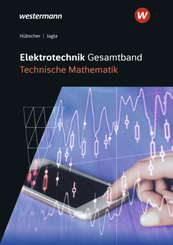 Elektrotechnik Gesamtband Technische Mathematik - Betriebstechnik / Elektrotechnik Gesamtband
