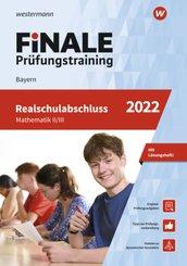 FiNALE Prüfungstraining Realschulabschluss Bayern Mathematik 2022 Arbeitsbuch mit Lösungsheft