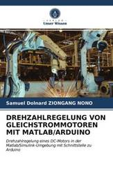 DREHZAHLREGELUNG VON GLEICHSTROMMOTOREN MIT MATLAB/ARDUINO