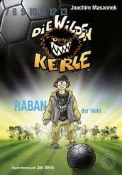 Die wilden Kerle - Raban, der Held
