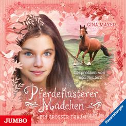 Pferdeflüsterer Mädchen - Ein großer Traum, 1 Audio-CD