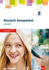 Deutsch kompetent 8. Ausgabe Nordrhein-Westfalen Gymnasium (G9) - Arbeitsheft Klasse 8