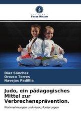 Judo, ein pädagogisches Mittel zur Verbrechensprävention.