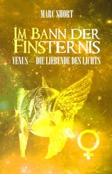 Im Bann der Finsternis - Venus - die Liebende des Lichts