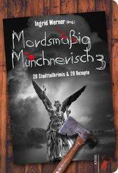 Mordsmäßig Münchnerisch - Bd.3