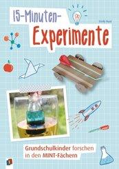 15-Minuten-Experimente - Grundschulkinder forschen in den MINT-Fächern