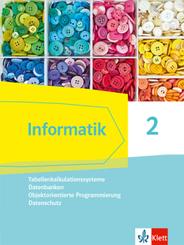 Informatik 2 (Tabellenkalkulationssysteme, Datenbanken, Objektorientierte Programmierung, Datenschutz). Ausgabe Bayern