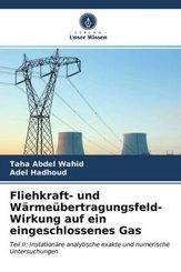 Fliehkraft- und Wärmeübertragungsfeld-Wirkung auf ein eingeschlossenes Gas