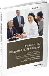 Der Aus- und Weiterbildungspädagoge: Der Aus- und Weiterbildungspädagoge, Lehrbuch 1