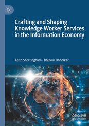 Crafting and Shaping Knowledge Worker Services in the Information Economy