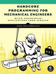 Hardcore Programming for Mechanical Engineers