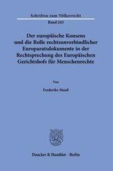 Der europäische Konsens und die Rolle rechtsunverbindlicher Europaratsdokumente in der Rechtsprechung des Europäischen G