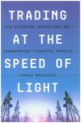 Trading at the Speed of Light - How Ultrafast Algorithms Are Transforming Financial Markets