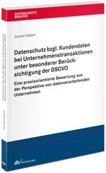 Datenschutz bzgl. Kundendaten bei Unternehmenstransaktionen unter besonderer Berücksichtigung der DSGVO