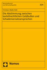 Die Abstimmung zwischen kartellrechtlichen Geldbußen und Schadensersatzansprüchen
