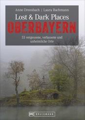 Lost & Dark Places Oberbayern
