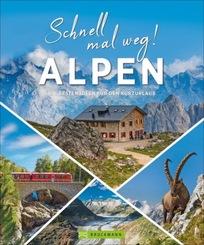 Schnell mal weg! Alpen