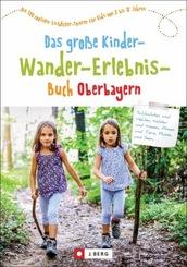 Das große KinderWanderErlebnisBuch Oberbayern