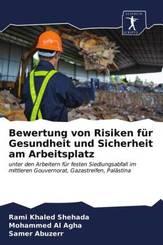Bewertung von Risiken für Gesundheit und Sicherheit am Arbeitsplatz