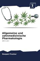 Allgemeine und zahnmedizinische Pharmakologie