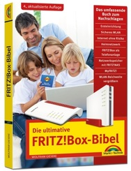 Die ultimative FRITZ! Box Bibel - Das Praxisbuch