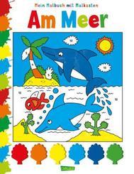 Mein Malbuch mit Malkasten: Am Meer
