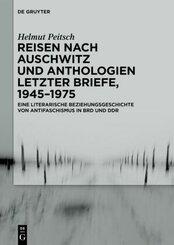 Reisen nach Auschwitz und Anthologien Letzter Briefe, 1945-1975