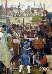 Jenaer Jahrbuch zur Technik- und Industriegeschichte 2020 (Band 23)