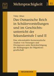 Das Osmanische Reich in Schülervorstellungen und im Geschichtsunterricht der Sekundarstufe I und II