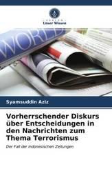 Vorherrschender Diskurs über Entscheidungen in den Nachrichten zum Thema Terrorismus