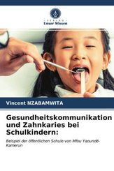 Gesundheitskommunikation und Zahnkaries bei Schulkindern: