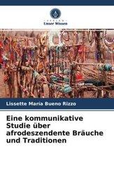 Eine kommunikative Studie über afrodeszendente Bräuche und Traditionen