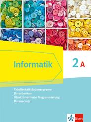 Informatik 2A (Tabellenkalkulationssysteme, Datenbanken, Objektorientierte Programmierung, Datenschutz). Ausgabe Bayern