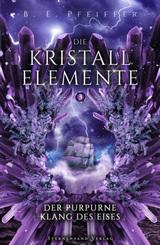 Die Kristallelemente - Der purpurne Klang des Eises