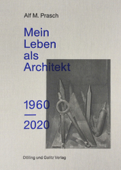 Mein Leben als Architekt. 1960-2020
