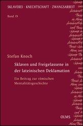 Sklaven und Freigelassene in der lateinischen Deklamation