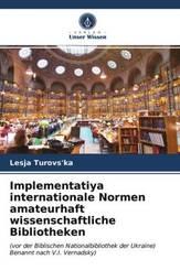 Implementatiya internationale Normen amateurhaft wissenschaftliche Bibliotheken