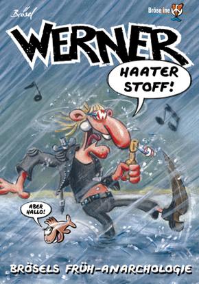 Werner, Brösels Früh-Anarchologie