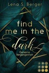 Find Me in the Dark. Geheime Vergangenheit
