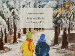 Felix`und Ferdis wundersame Reise