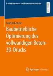 Baubetriebliche Optimierung des vollwandigen Beton-3D-Drucks
