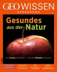 GEO Wissen Ernährung - Gesundes aus der Natur