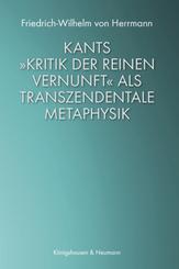 Kants »Kritik der reinen Vernunft« als transzendentale Metaphysik