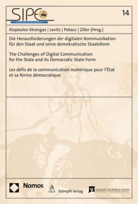 Die Herausforderungen der digitalen Kommunikation für den Staat und seine demokratische Staatsform - The Challenges of D