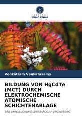 BILDUNG VON HgCdTe (MCT) DURCH ELEKTROCHEMISCHE ATOMISCHE SCHICHTENABLAGE